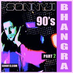 SonnyJi Presents The 90's Bhangra Mix (Part 2)