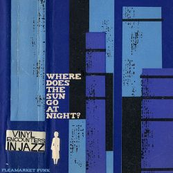 Where Does The Sun Go At Night?: Vinyl Encounters In Jazz