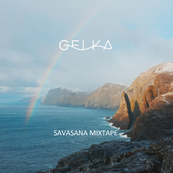 Gelka -  Savasana Mixtape (for radiOzora)