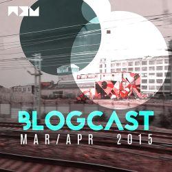 BLOGCAST | March & April 2015