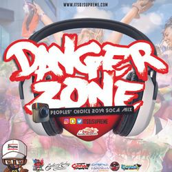 DJ SUPREME PRESENTS DANGER ZONE PEOPLES' CHOICE 2019 SOCA MIX