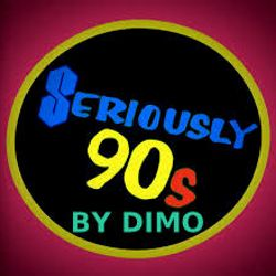 Seriously 90'S  ReWorked By Dimo