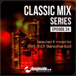 CLASSIC MIX Episode 24 mixed by Mike Scot [Sensative Soul]