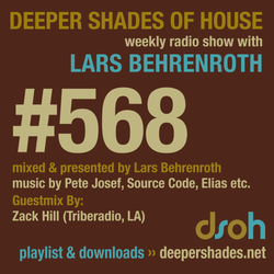 Deeper Shades Of House #568 w/ exclusive guest mix by ZACK HILL