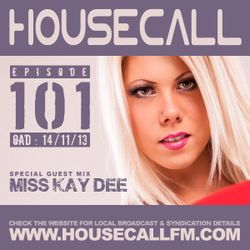 Housecall EP#101 (14/11/13) incl. a guest mix from Miss Kay Dee