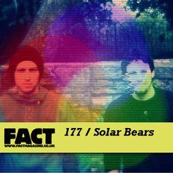 FACT Mix 177: Solar Bears
