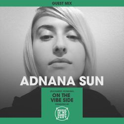 MIMS Guest Mix: ADNANA SUN (Bucharest, On The Vibe Side)