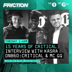 Kasra featuring MC GQ (Critical Music) @ DNB60 - DJ Friction Radio Show, BBC Radio 1 (23.05.2017)