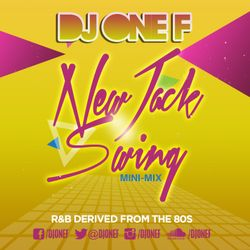 DJ OneF: New Jack Swing Mini-Mix