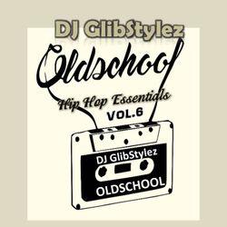 DJ GlibStylez - Oldschool Hip Hop Essentials Vol.6