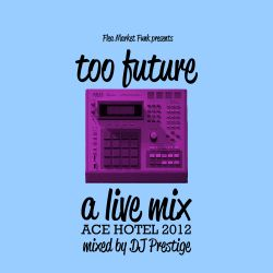 Too Future: A Live Mix
