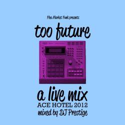 Too Future: A Live Mix