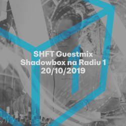 Shadowbox @ Radio 1 20/10/2019: SHFT Guestmix