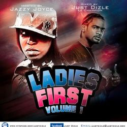 @justDizle - Ladies First Volume 1 hosted by @DJJazzyJoyce
