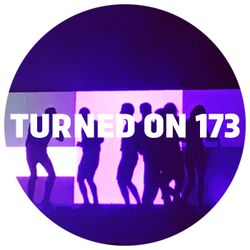 Turned On 173: Bicep, Head High, SMBD, Greg Wilson, Nick Holder