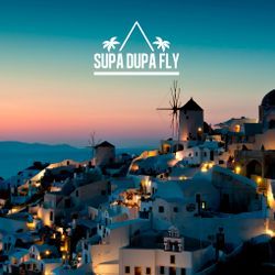Supa dupa Fly x Santorini x Garage Mix