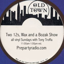 Two 12s Wax and a Bozak Show  3-19-17 Edition with Tony Troffa