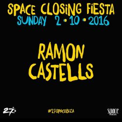 Ramon Castells - 2/10/2016 - Space Closing Fiesta