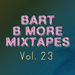 Bart B More Mixtapes Vol. 23