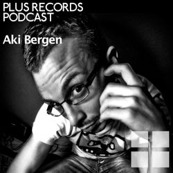086: Aki Bergen DJ Mix for Plus Record Podcast