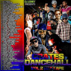 DJJUNKY - CRATES DANCEHALL VOL.2 MIXTAPE 2K16