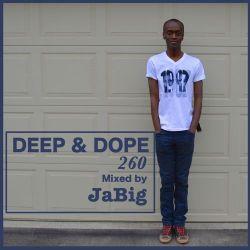 3-Hour Ultra Deep House Mix by JaBig - DEEP & DOPE 260