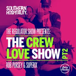 The Regulator Show - 'The Crew Love Show part 2' - Rob Pursey & Superix