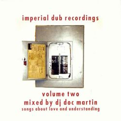 Doc Martin - Imperial Dub Recordings Volume Two (Songs About Love And Understanding) 1999