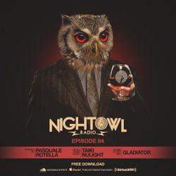 Night Owl Radio 084 ft. Taiki Nulight and Gladiator