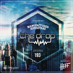 The Drop 193 (feat. Manufactured Superstars)