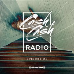 Cash Cash Radio 28
