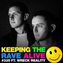 Keeping The Rave Alive Episode 335 feat. Wreck Reality