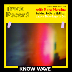 Track Record with Kara Messina and guest Pete Hellicar - November 14th, 2017