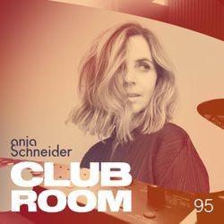 Club Room 95 with Anja Schneider