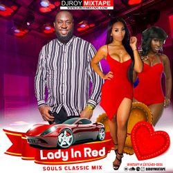 DJ ROY LADY IN RED CLASSIC SOULS MIX #SOULS #CLASSIC