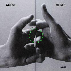 Good Vibes 58 - Elliott Powers