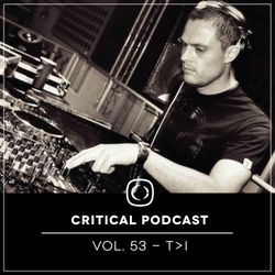 Critical Podcast Vol.53 - Hosted by T>I