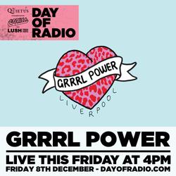Grrrl Power - 4pm - DAY OF RADIO II
