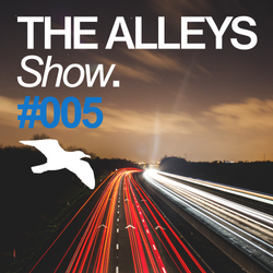 THE ALLEYS Show. #005 Audioglider