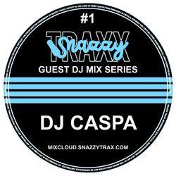 DJ CASPA - SNAZZY TRAX GUEST MIX SERIES #1