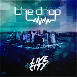 The Drop 091 (Live City Guest Mix)