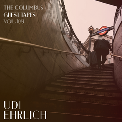 THE COLUMBUS GUEST TAPES VOL. 109 - UDI EHRLICH