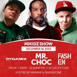Fashen, Mr Choc, DJ Dynamix - MikiDz Show - 12/16/13