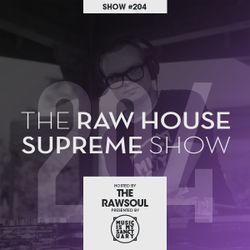 "The RAW HOUSE SUPREME Show - #204 ""Strictly Rhythm Showcase Pt. 5"" (Hosted by The RawSoul)"