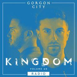 Gorgon City KINGDOM Radio 060