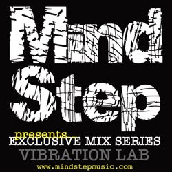 MindStep presents... VIBRATION LAB [Exclusive Mix 03]