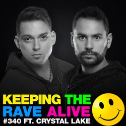 Keeping The Rave Alive Episode 340 feat. Crystal Lake