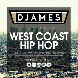 DJames - West Coast Hip Hop - Guest Mix For J Fresh