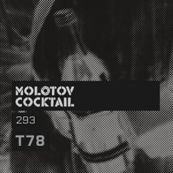 Molotov Cocktail 293 with T78