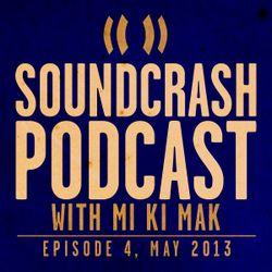 Soundcrash Podcast: Episode 4, May 2013 - with MI Ki Mak